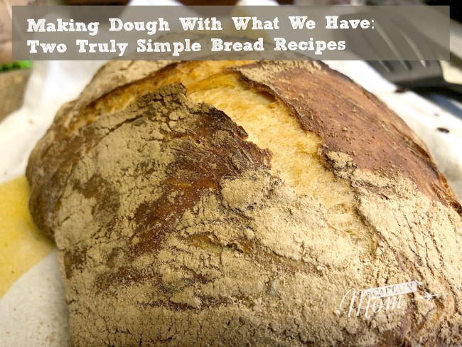 Making Dough With What We Have: Two Truly Simple  Bread Recipes